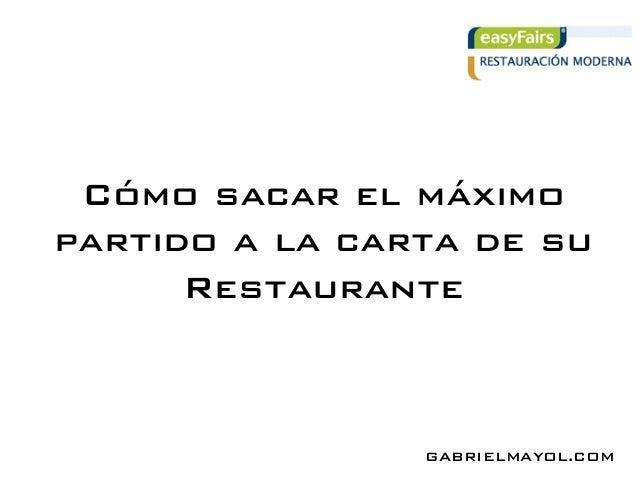 Cómo sacar el máximo partido a la carta de su Restaurante! GABRIELMAYOL.COM!