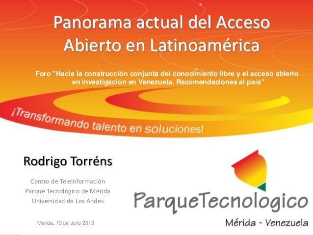 """Panorama actual del Acceso Abierto en Latinoamérica Foro """"Hacia la construcción conjunta del conocimiento libre y el acces..."""