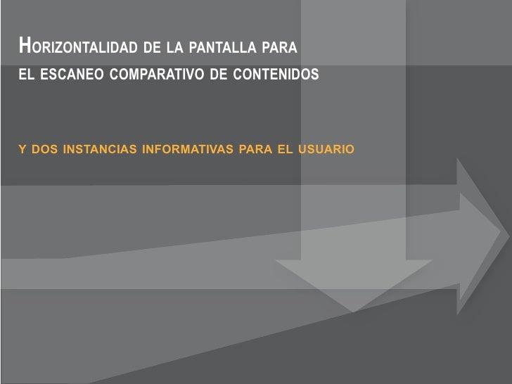 HORIZONTALIDAD DE LA PANTALLA PARA EL ESCANEO COMPARATIVO DE CONTENIDOS    Y DOS INSTANCIAS INFORMATIVAS PARA EL USUARIO
