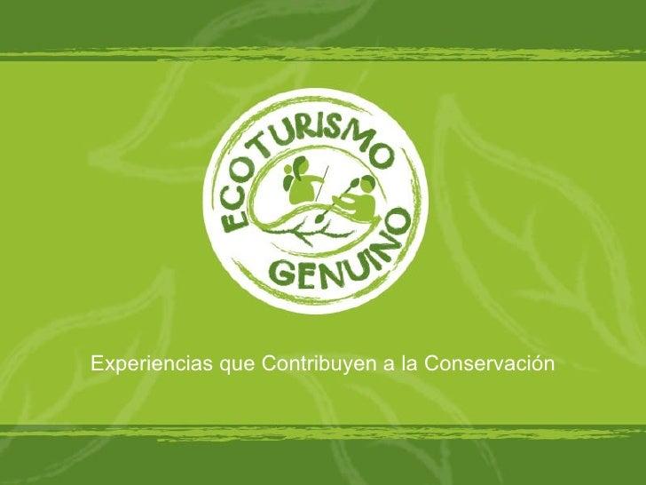 Experiencias que Contribuyen a la Conservación