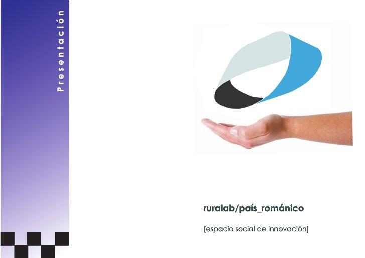 Presentación                    ruralab/país_románico                 [espacio social de innovación]