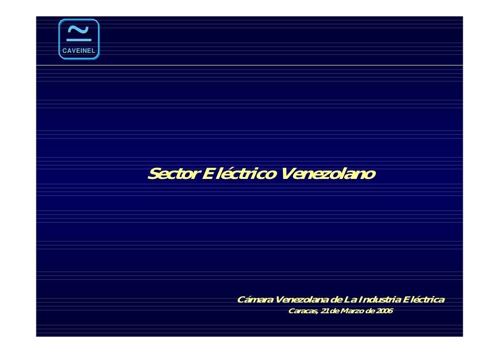 ~ CAVEINEL CAVEINEL                Sector Eléctrico Venezolano                          Cámara Venezolana de La Industria ...
