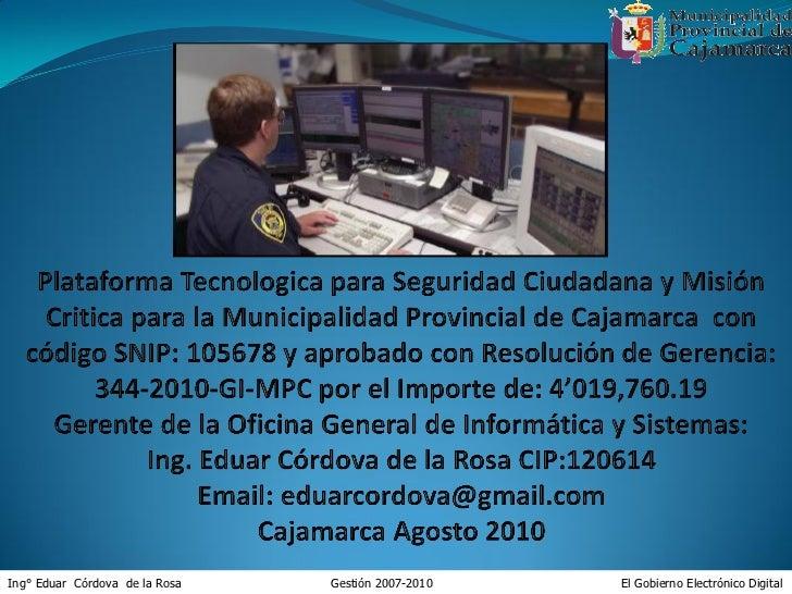 Ing° Eduar Córdova de la Rosa   Gestión 2007-2010   El Gobierno Electrónico Digital