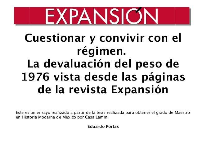 Cuestionar y convivir con el régimen. La devaluación del peso de 1976 vista desde las páginas de la revista Expansión Este...