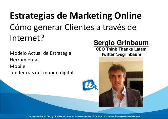 11 de Septiembre 2173 9 | CP1428AIG | Buenos Aires – Argentina | T + 54 11 4787 6221 | www.think-thanks.com Estrategias de...