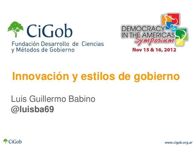 Innovación y estilos de gobiernoLuis Guillermo Babino@luisba69