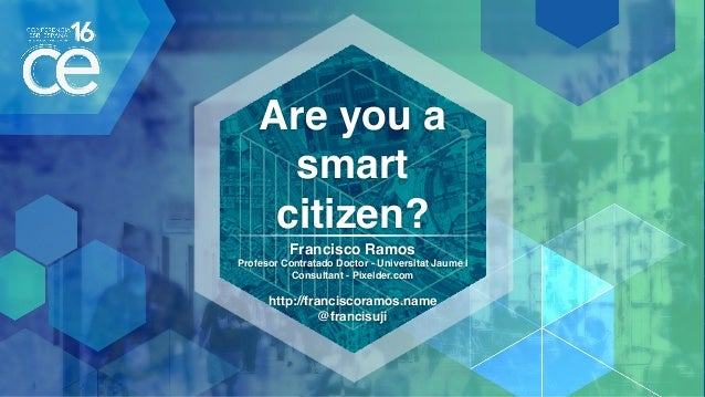Are you a smart citizen? Francisco Ramos