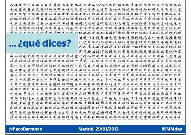 … ¿qué dices?@PacoBarranco   Madrid, 29/01/2013   #SMMday