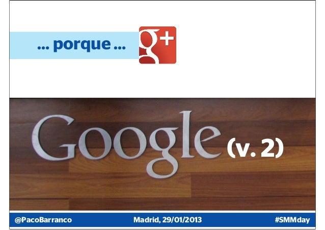 … porque …                                       (v. 2)@PacoBarranco     Madrid, 29/01/2013        #SMMday