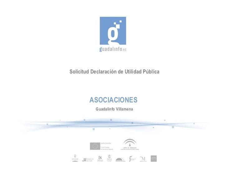 Solicitud Declaración de Utilidad Pública         ASOCIACIONES            Guadalinfo Villamena