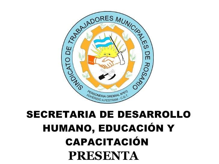 PRESENTA SECRETARIA DE DESARROLLO HUMANO, EDUCACIÓN Y CAPACITACIÓN
