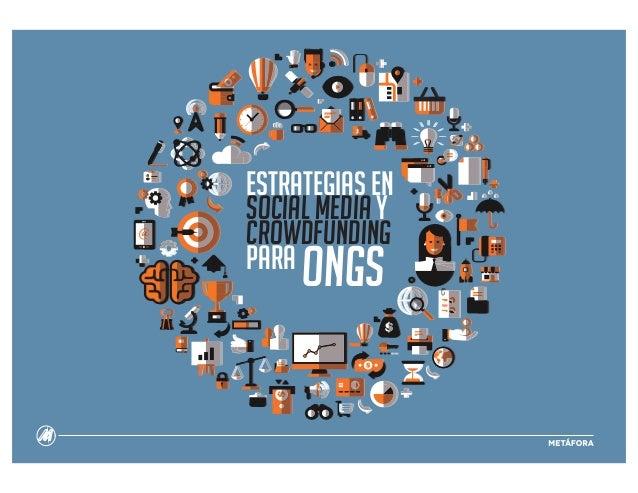 ESTRATEGIAS EN SOCIAL MEDIA Y CROWDFUNDING PARA ONGS
