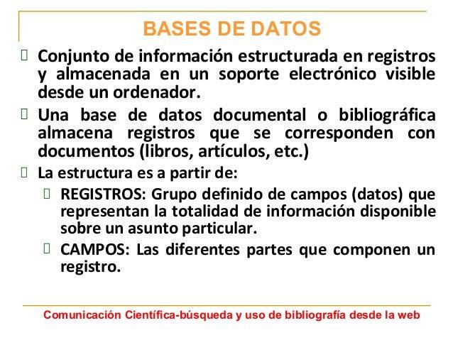 BASES DE DATOS Conjunto de información estructurada en registros y almacenada en un soporte electrónico visible desde un o...