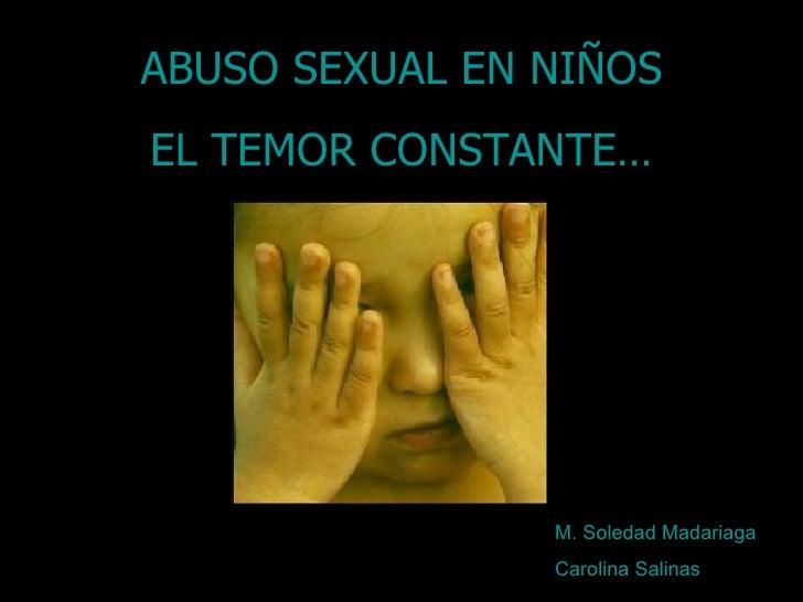 ABUSO SEXUAL EN NIÑOS EL TEMOR CONSTANTE… M. Soledad Madariaga Carolina Salinas