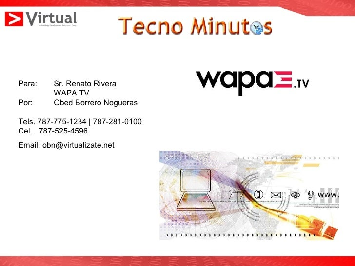 Para:  Sr. Renato Rivera WAPA TV Por:  Obed Borrero Nogueras Tels. 787-775-1234 | 787-281-0100  Cel.  787-525-4596 Email: ...