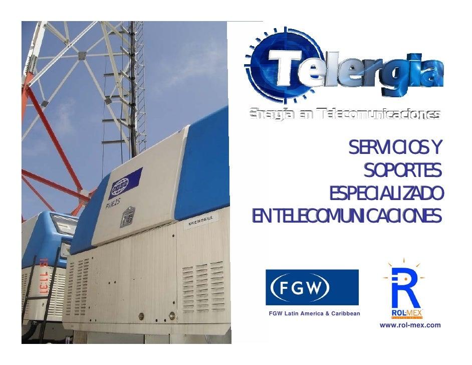 SERVICIOS Y              SOPORTES          ESPECIALIZADO EN TELECOMUNICACIONES      FGW Latin America & Caribbean         ...