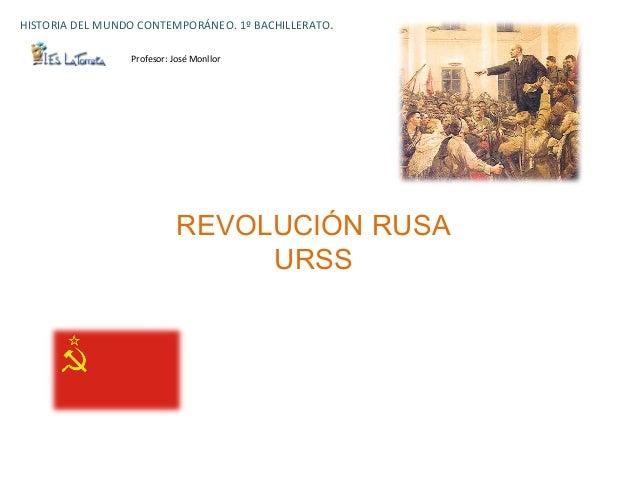 HISTORIA DEL MUNDO CONTEMPORÁNEO. 1º BACHILLERATO.                         Profesor: José Monllor       ...