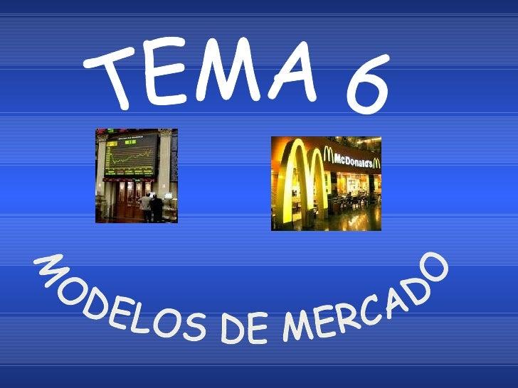 MODELOS DE MERCADO TEMA 6
