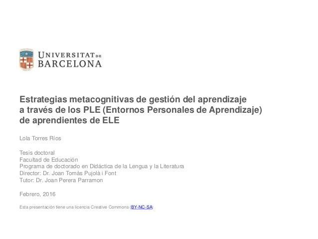 Estrategias metacognitivas de gestión del aprendizaje a través de los PLE (Entornos Personales de Aprendizaje) de aprendie...