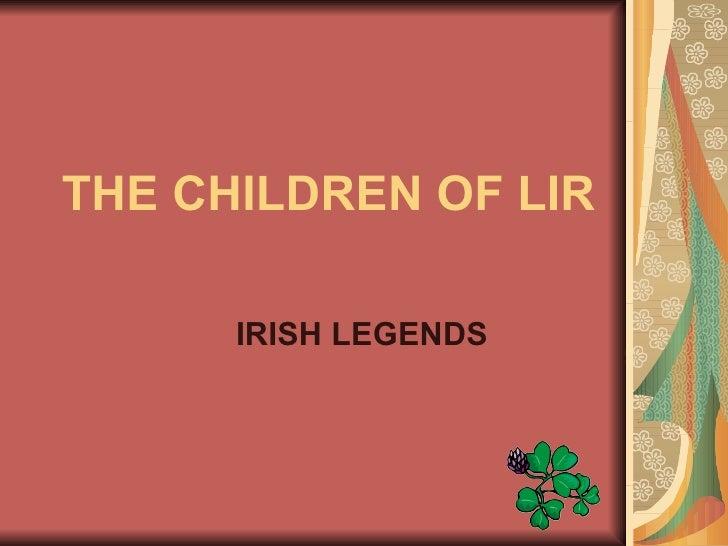 THE CHILDREN OF LIR IRISH LEGENDS
