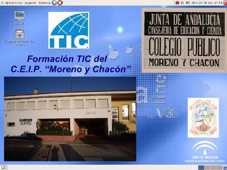 """Formación TIC del  C.E.I.P. """"Moreno y Chacón"""""""