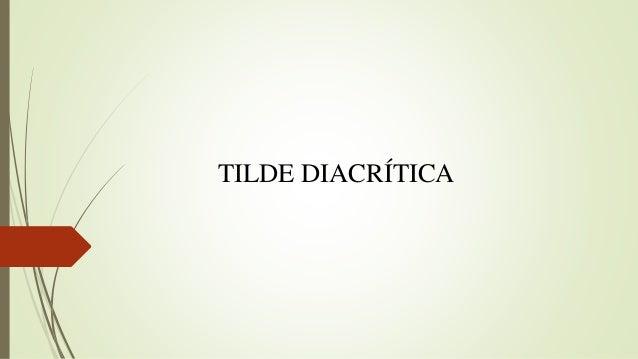 TILDE DIACRÍTICA