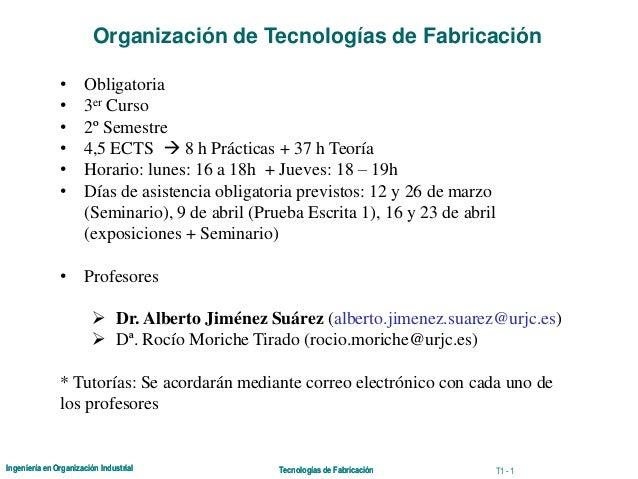 Ingeniería en Organización Industrial Tecnologías de FabricaciónIngeniería en Organización Industrial Tecnologías de Fabri...