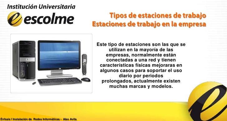 Presentacion 01 unidad iii presentacion estaciones de trabajo for Estacion de trabajo