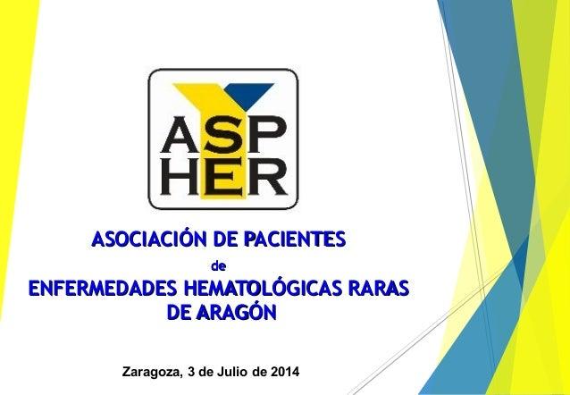 ASOCIACIÓN DE PACIENTESASOCIACIÓN DE PACIENTES dede ENFERMEDADES HEMATOLÓGICAS RARASENFERMEDADES HEMATOLÓGICAS RARAS DE AR...