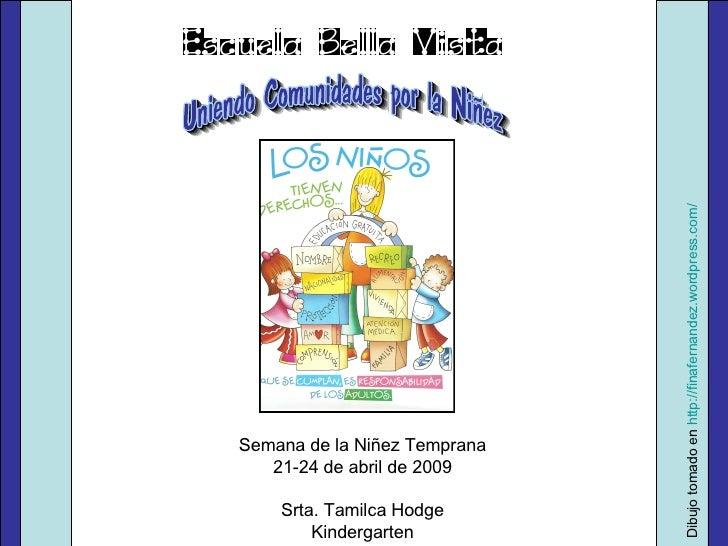 Semana de la Niñez Temprana 21-24 de abril de 2009 Srta. Tamilca Hodge Kindergarten Dibujo tomado en  http://finafernandez...