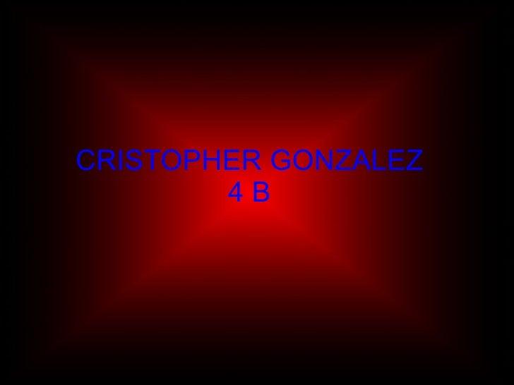 CRISTOPHER GONZALEZ 4 B