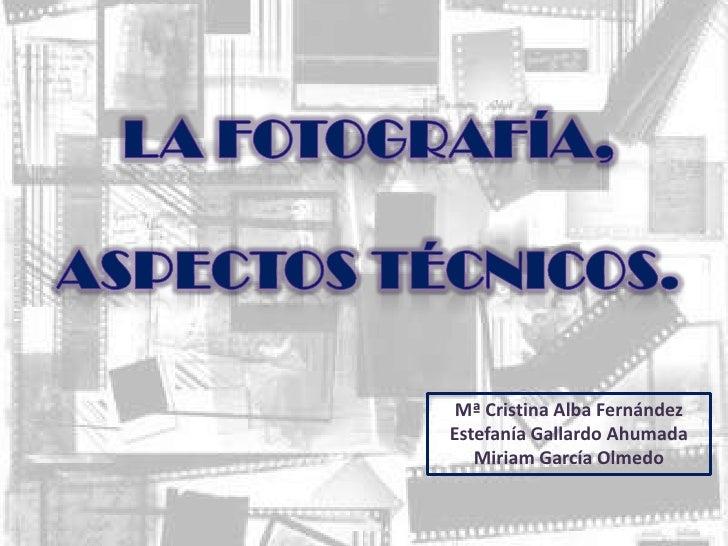 Mª Cristina Alba FernándezEstefanía Gallardo Ahumada   Miriam García Olmedo