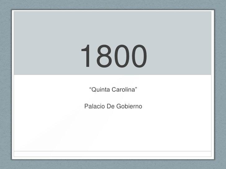 """1800 """"Quinta Carolina""""Palacio De Gobierno"""