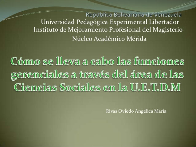 Universidad Pedagógica Experimental LibertadorInstituto de Mejoramiento Profesional del Magisterio              Núcleo Aca...