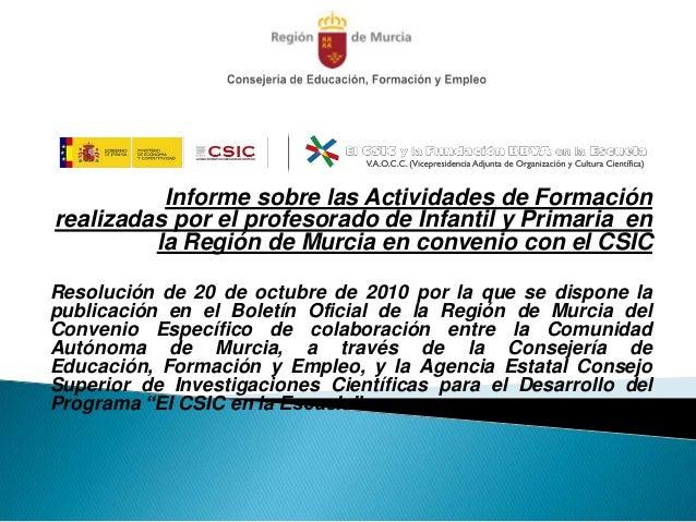 Informe sobre las Actividades de Formaciónrealizadas por el profesorado de Infantil y Primaria en         la Región de Mur...