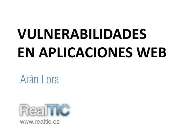 VULNERABILIDADESEN APLICACIONES WEBwww.realtic.es