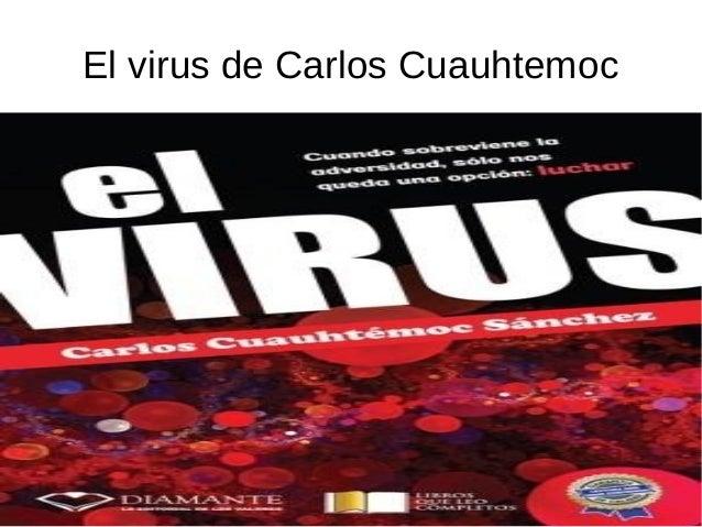 El virus de Carlos Cuauhtemoc
