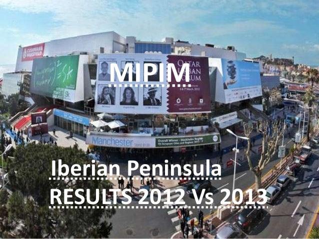 MIPIMIberian PeninsulaRESULTS 2012 Vs 2013