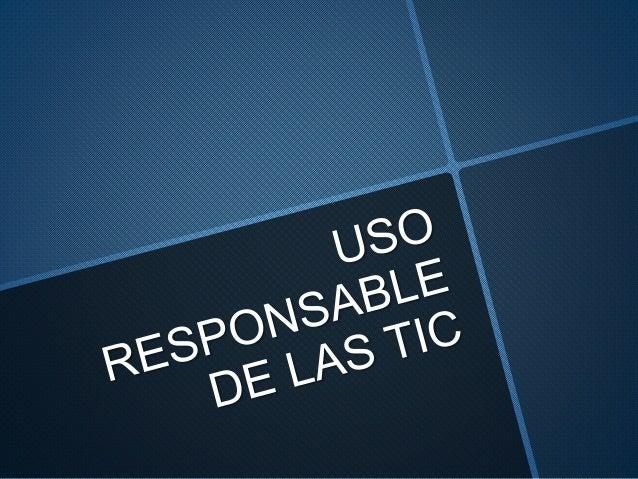 Uso responsble de las TIC