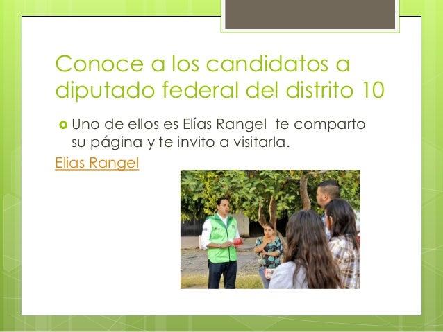 Conoce a los candidatos a diputado federal del distrito 10  Uno de ellos es Elías Rangel te comparto su página y te invit...