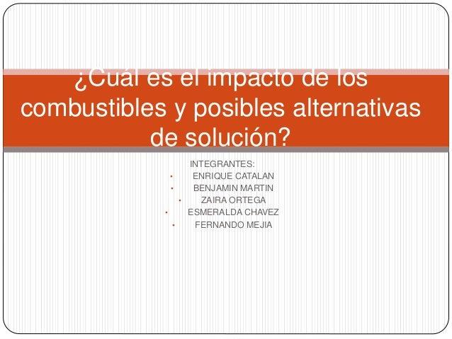 INTEGRANTES: • ENRIQUE CATALAN • BENJAMIN MARTIN • ZAIRA ORTEGA • ESMERALDA CHAVEZ • FERNANDO MEJIA ¿Cuál es el impacto de...
