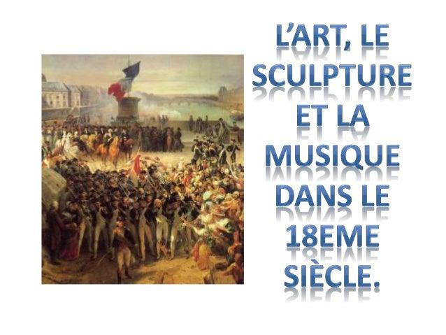 • Baroque et classicisme apparus au XVII°s. vont continuer à marquer le XVIII° siècle. La sensibilité baroque s'impose d'a...
