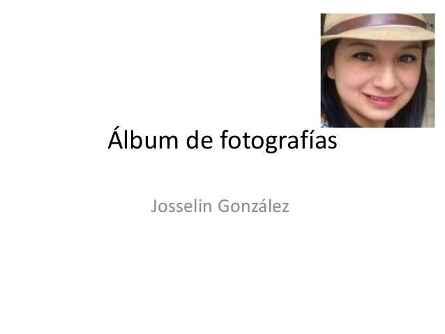 Álbum de fotografías Josselin González