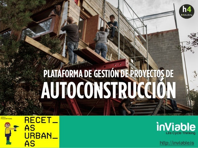 PLATAFORMA DE GESTIÓN DE PROYECTOS DE AUTOCONSTRUCCIÓN http://inviable.is