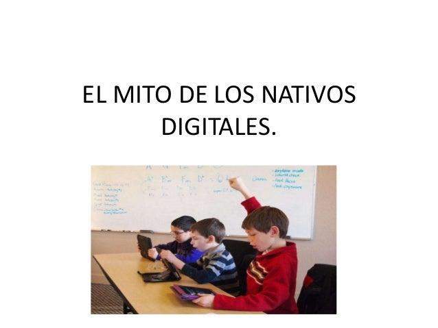 EL MITO DE LOS NATIVOS DIGITALES.