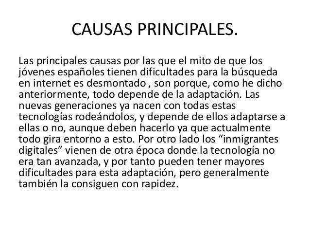 CAUSAS PRINCIPALES. Las principales causas por las que el mito de que los jóvenes españoles tienen dificultades para la bú...