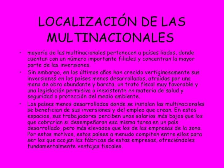LOCALIZACIÓN DE LAS MULTINACIONALES   <ul><li>mayoría de las multinacionales pertenecen a países liados, donde cuentan con...