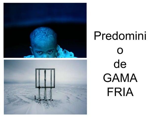Predomini o de GAMA FRIA