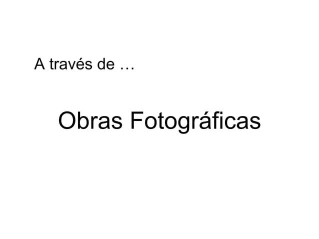 Obras Fotográficas A través de …