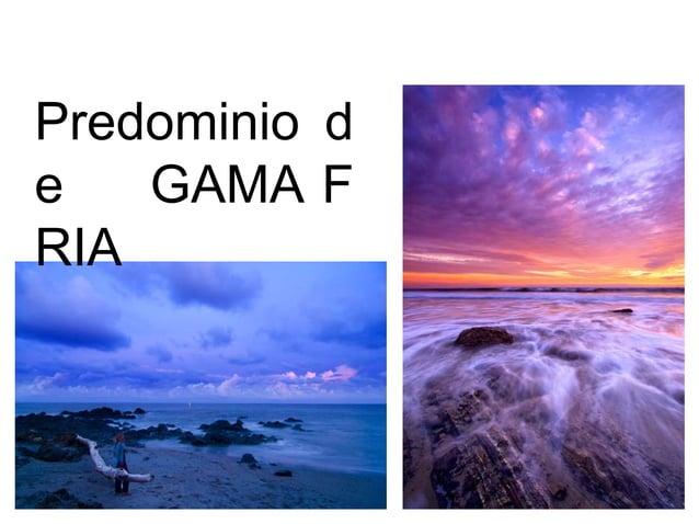 Predominio d e GAMA F RIA